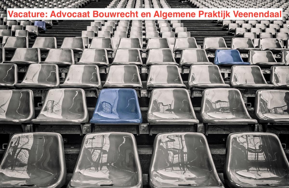 vacature Advocaat Bouwrecht en Algemene Praktijk Veenendaal