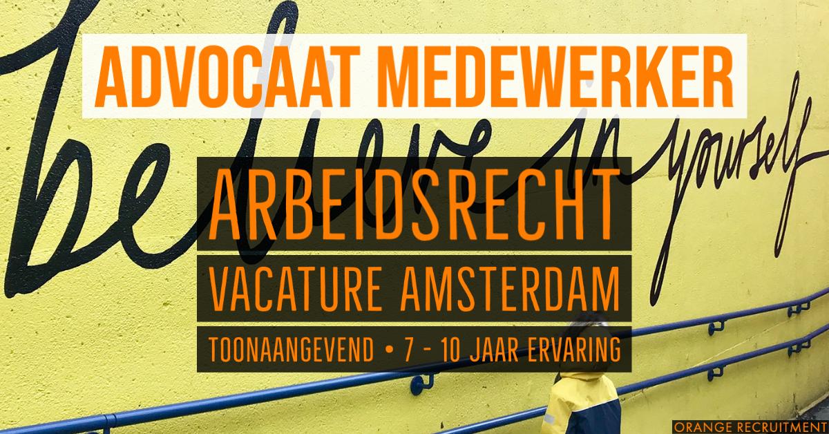 Advocaat Medewerker Arbeidsrecht vacature Amsterdam