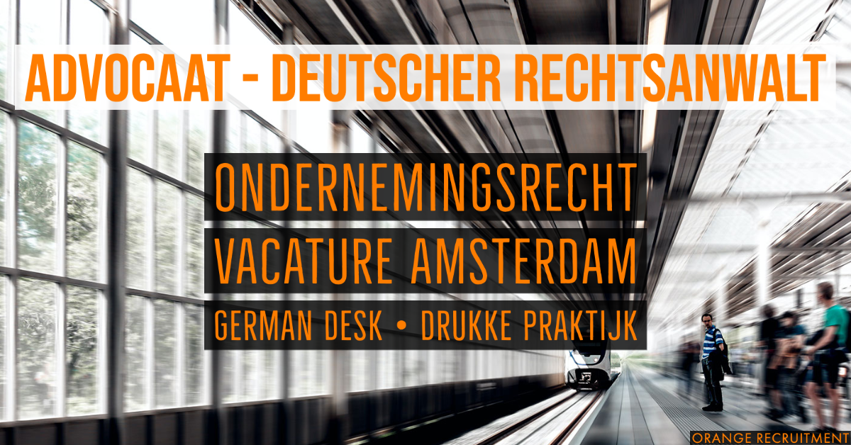 Advocaat deutscher Rechtsanwalt vacature vacancy Stelle Amsterdam