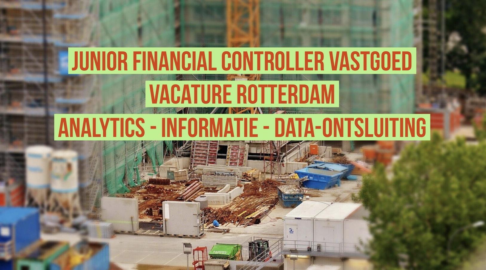 Junior Financial Controller Vastgoed vacature Rotterdam woningbouw