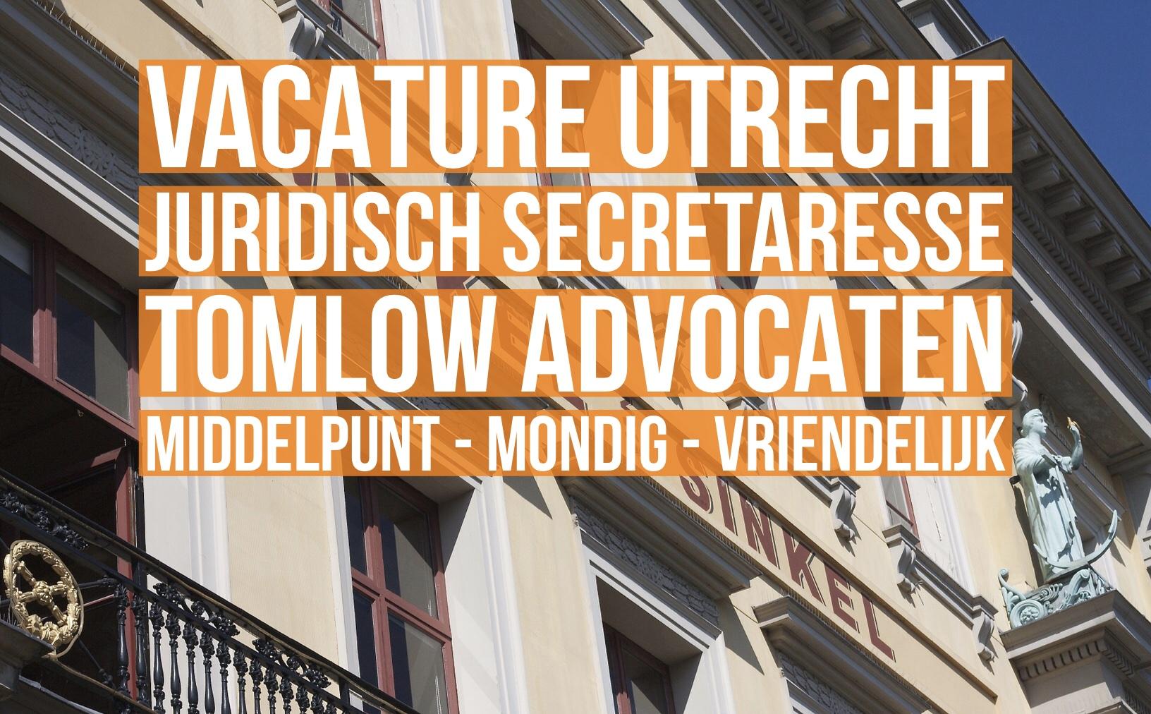Juridisch Secretaresse Utrecht Vacature Tomlow Advocaten