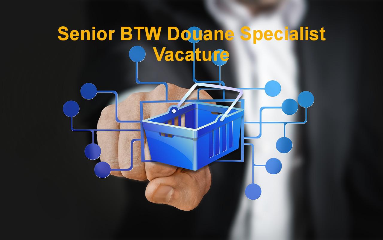 Senior BTW Douane Specialist