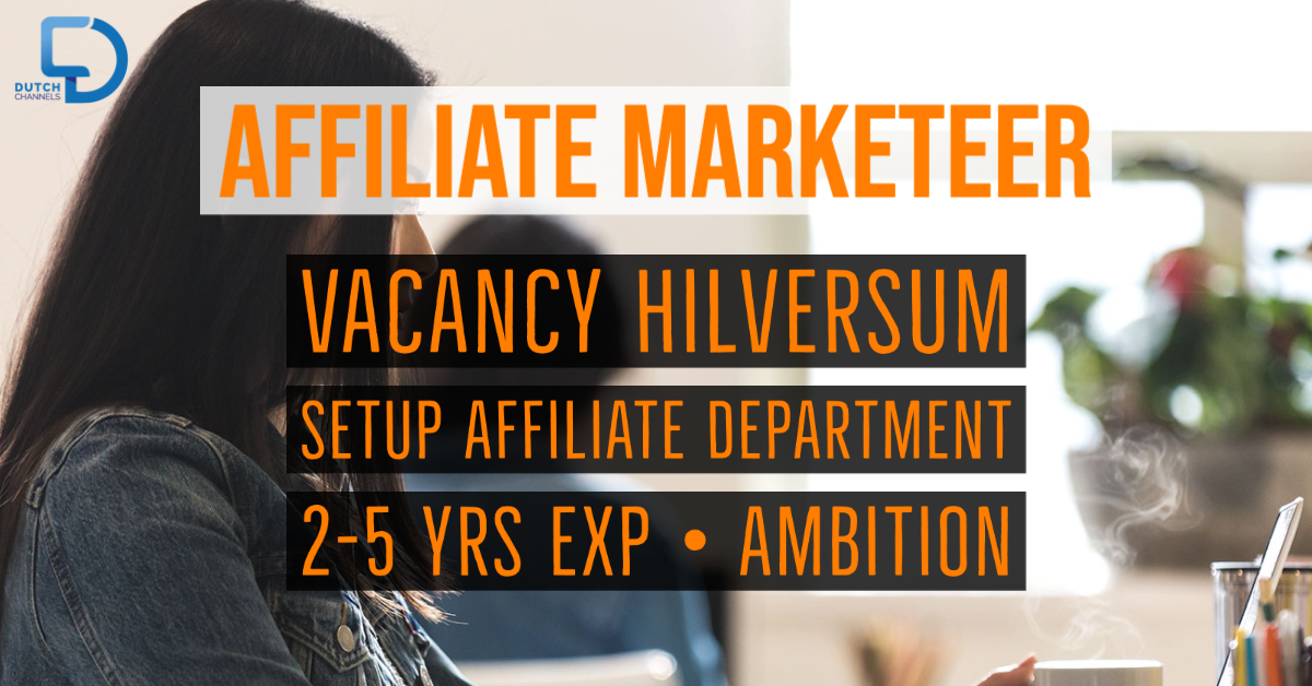 affiliate marketeer vacancy dutchchannels hilversum