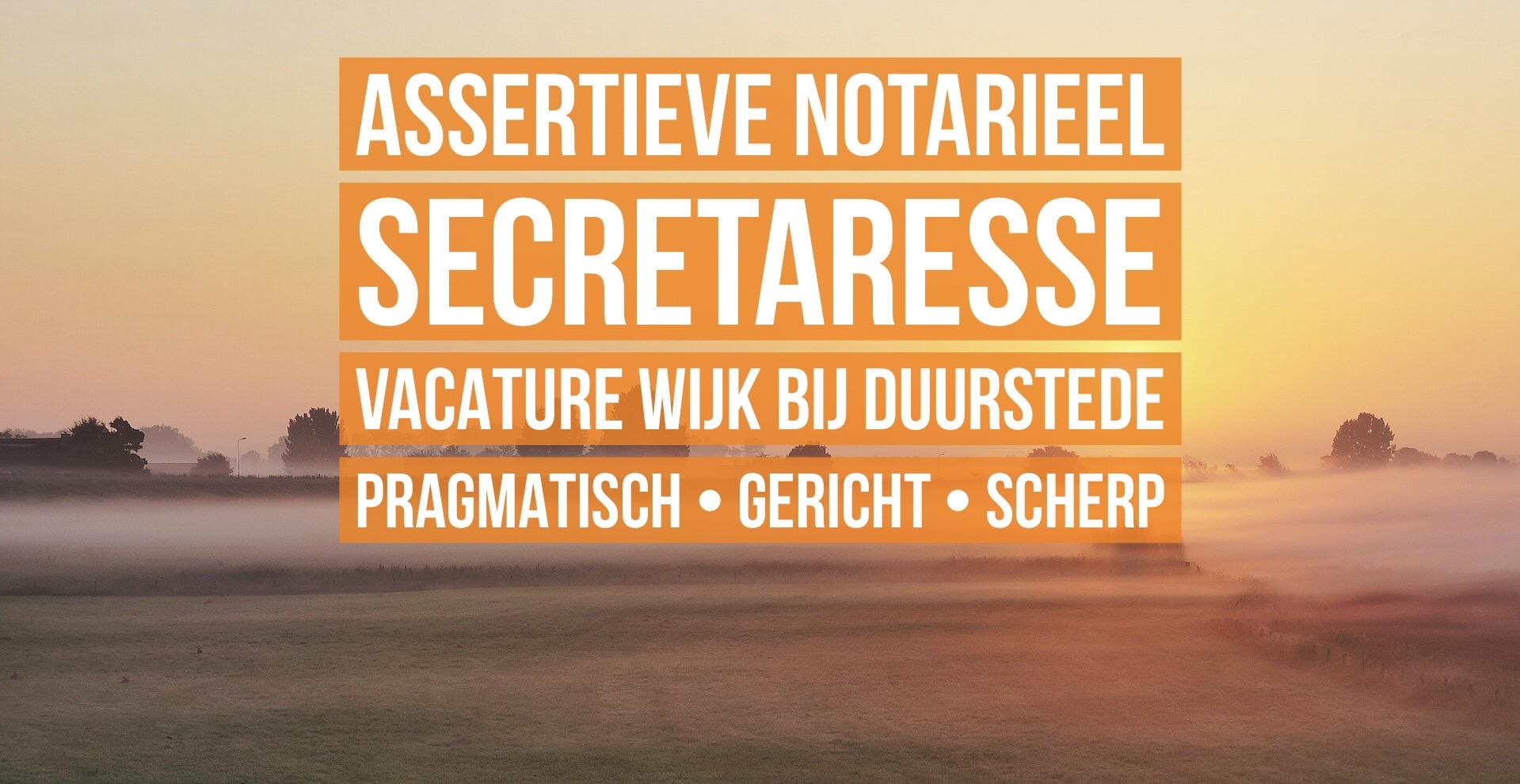 assertieve notarieel secretaresse vacature wijk bij duurstede pragmatisch gericht scherp