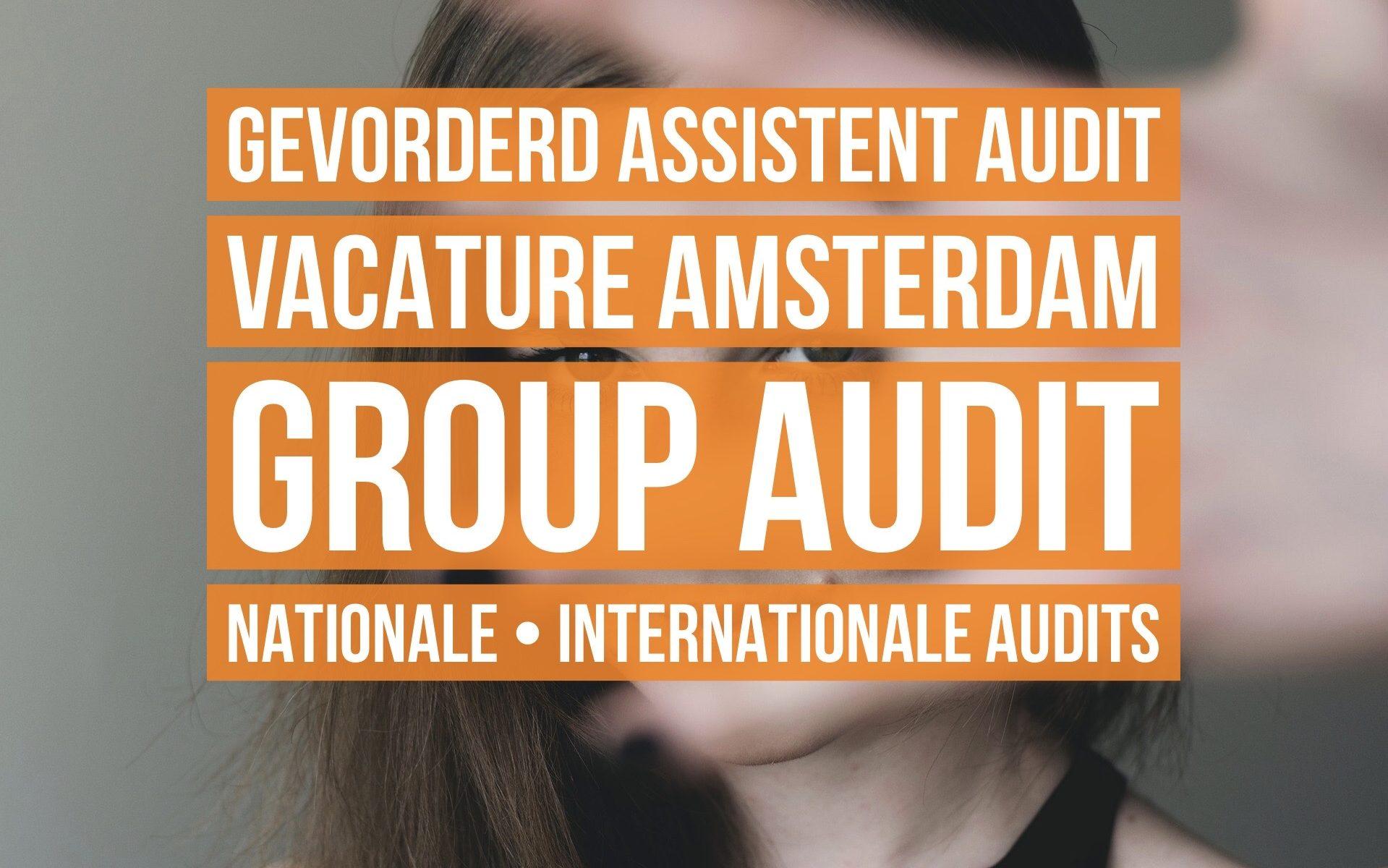 gevorderd assistent accountant audit vacature amsterdam nationaal internationaal