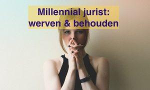 Millennial jurist werven en behouden