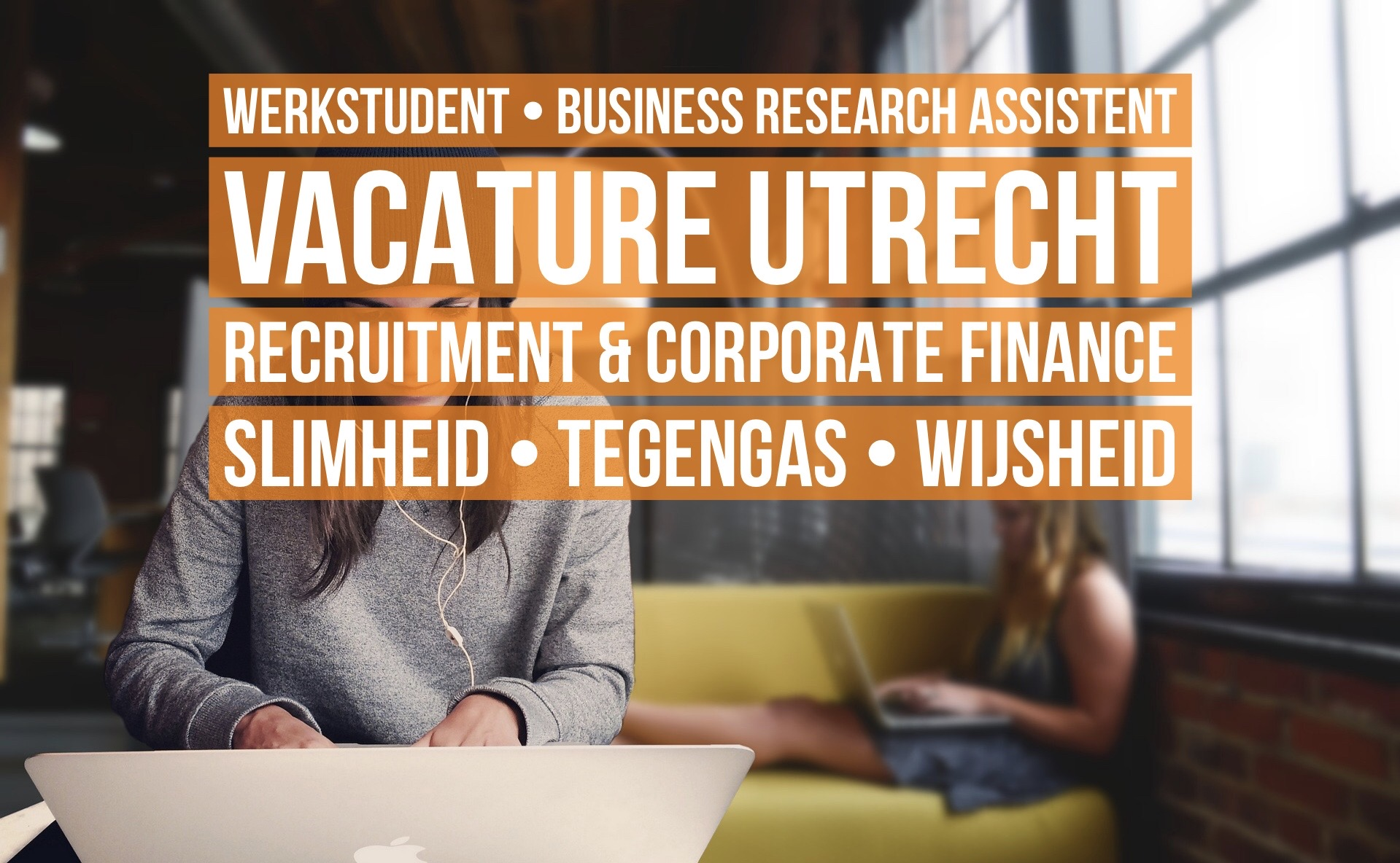 werkstudent business research assistent vacature utrecht recruitment corporate finance slimheid tegengas wijsheid